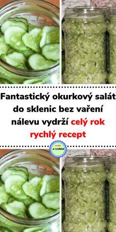 Fantastický okurkový salát do sklenic bez vaření nálevu vydrží celý rok rychlý recept Erika, Pickles, Cucumber, Recipes, Food, Recipies, Essen, Meals, Ripped Recipes