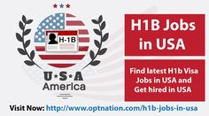 Want to find best suitable H1B jobs in USA ?  Find latest details & H1B jobs in USA at Optnation Get hired in USA at: http://www.optnation.com/h1b-jobs-in-usa