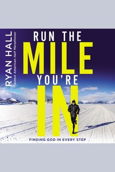 Run the Mile You're In by Ryan Hall and Brandon Barnes - Listen Online Ryan Hall, Gods Guidance, Olympic Athletes, Finding God, Positive Mindset, 20 Years, 21st Century, The Neighbourhood, Audiobooks