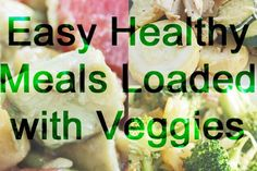 easy healthy meals with veggies