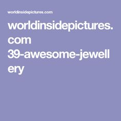 worldinsidepictures.com 39-awesome-jewellery