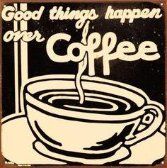 Good things happen over Coffee / Vintage / Coffee Shop Stuff I Love Coffee, Coffee Break, My Coffee, Coffee Cups, Sweet Coffee, Morning Coffee, Coffee Tasting, Coffee Drinkers, Cant Stop Loving You
