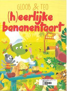 Gloob & Theo: heerlijke bananentaart (2017). Djapo Kessel-Lo