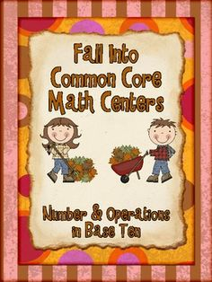 Enjoy fall with these five math centers for the Common Core Standards.  There are two activities for each of the Number and Operations in Base Ten standards, as well as an additional place value activity.  This product includes:~1 place value activity~2 rounding activities~1 addition activity~1 subtraction activity~2 multiples of ten multiplication activiitesCheck out these other center activities!Enrichment Math CentersChristmas Centers for Math EnrichmentHalloween Math Centers for the…