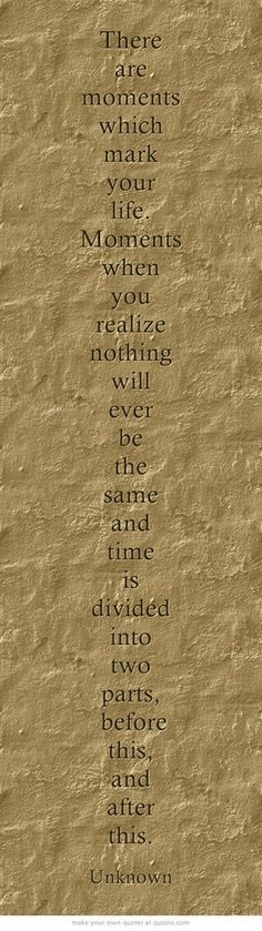 ...on defining moments ~Unknown