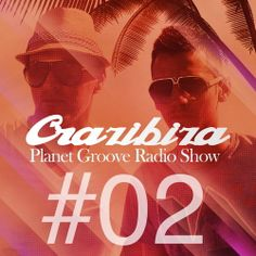 Crazibiza Planet Groove Radio Show #02 (Live from Cielo, NYC 12/08/2013) by Crazibiza on SoundCloud