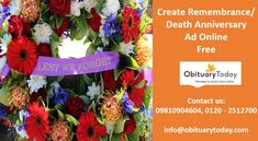 POST OBITUARY AD ONLINE TO TELL YOUR WELL WISHERS ABOUT THE DEATH OF YOUR LOVED ONE: Rushing to a nearby newspaper office during heart rending times doesn't seem feasible hence a lot of people nowadays take the help of online obituary portals to make death announcements and spread the news faster within their circle of friends and relatives.