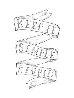 Keep It Simple Stupid by Kyle Steed