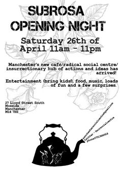 Moss Side @moss_side  ·  Apr 26  ·  Subrosa - New café and 'radical social centre' Opening Event in Moss Side today @mcrsocialcentre