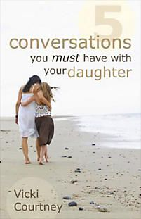 Five Conversations You Must Have with Your Daughter | Courtney, Vicki | LifeWay Christian