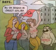 Dayı... - Bu da başka bir örgüt galiba. (Femen, Femen, Femen, Hemen) #karikatür #mizah #matrak #komik #espri #şaka #gırgır #komiksözler