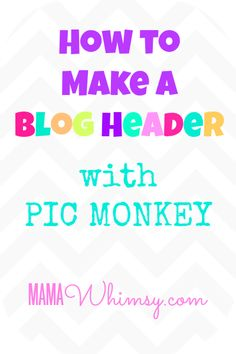How to Create a Blog Header with Pic Monkey - TheSITSGirls.com