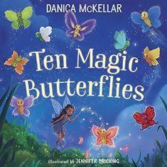 Ten Magic Butterflies by Danica McKellar Butterfly Books, Butterfly Crafts, Butterfly Children, Butterfly Art, Math For Kids, Fun Math, New Children's Books, Good Books, Danica Mckellar