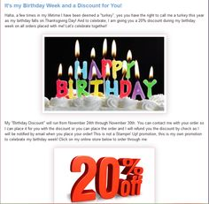 """It's my Birthday Week and a discount for You! To celebrate, I am giving you 20% discount during my birthday week on all orders placed with me! Let's celebrate together! My """"Birthday Discount"""" will run from Nov. 24th through Nov.30th. This is not a Stampin' Up! promotion, this is my own promotion to celebrate my birthday week! Click my online store below to order through me: http://www.stampinup.net/esuite/home/debbiehenderson/, or contact me: http://www.debbiesdesignsblog.blogspot.com"""