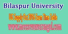 Bilaspur University UG Supply Oct 2016 Exam Time Table      Bilaspur University UG Supply Oct 2016 Exam Time Table        Bilaspur Univers...