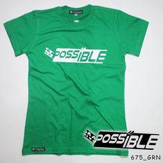 """Possible"". Ladies Tees.  Polyflex White by @eiffashion | Code : 675_GRN | IDR. 85.000 | Only Size L | Order text to : 08195125968 / pin: 22F33330. E : silvas_clothing@yahoo.com  #silvasoriginals #eiffashion #tees #ladiesfashion #poliflex #kaos #tumblrtees #kaostumblr #apparel"