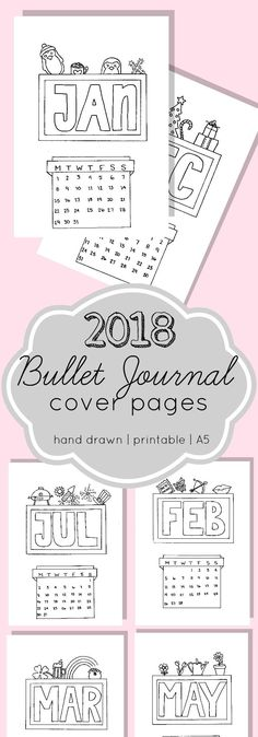 Printable 2018 Bullet Journal Cover Pages. A5 size so they are perfect for your Leuchtturm or Scribbles that Matter Notebook. Print them on matte sticker paper and color them in yourself for a custom look.