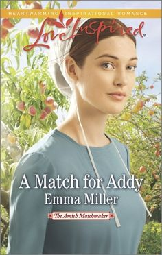 A Match for Addy (The Amish Matchmaker 1) by Emma Miller