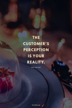 The customer's perception is your reality. - Kate Zabriskie (Click to read more customer service quotes for small business owners + creatives!)