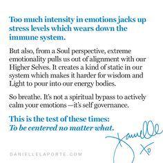 """""""This is the test of these times: To be centered no matter what."""" – @DanielleLaPorte #dailyd  Go deeper: daniellelaporte.com/subscribe Immune System, Perspective, Danielle Laporte, Self, Stress, Wisdom, No Matter What, How To Make, Positivity"""