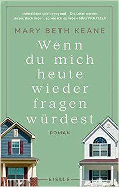 Wenn du mich heute wieder fragen würdest: Roman: Amazon.de: Keane, Mary Beth, Kuhn, Wibke: Bücher