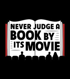 """Never Judge a Book By Its Movie"" t-shirt.  Awesome tee for book purists and book lovers.  Gift ideas for men and women."