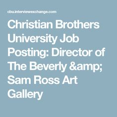 Christian Brothers University Job Posting: Director of The Beverly & Sam Ross Art Gallery