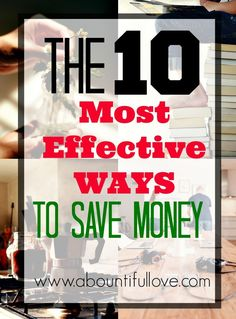 A Bountiful Love: The 10 Most Effective Ways to Save Money