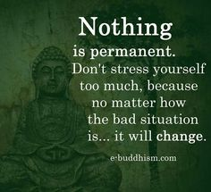 Nothing is permanent. Don't stress.
