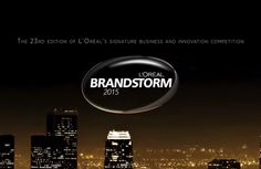 L'ORÉAL BRANDSTORM, THE ULTIMATE BUSINESS COMPETITION SINCE 1992