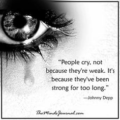 6 Reasons Why People Who Cry Are Actually Much Stronger and Healthier Than Those Who Don't Tears Quotes, Eye Quotes, Bible Verses Quotes, Words Quotes, Sayings, Lesson Quotes, Insightful Quotes, Inspirational Quotes, Self Healing Quotes