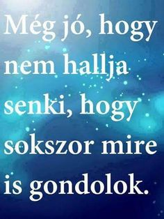 Még jó.... 😂 Word 2, Sad Life, Karma, Quotations, Depression, Texts, Poems, Funny Quotes, Lol