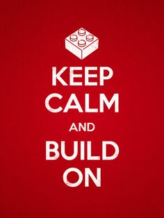 Keep Calm and Build On Photographic Print modern artwork. for the playroom. Keep Calm Posters, Keep Calm Quotes, Lego Quotes, Legos, Keep Calm Signs, Lego Room, Lego Design, Lego Projects, Lego Friends
