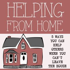 Helping From Home: 5 Ways You Can Help Others When You Can't Leave The House -- Want to help others but can't get out much due to illness or disability, or because your kids keep you busy? Here are 5 ways you can help from home… -- LiveNourished.net