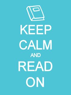 Keep calm and read on... Free Printable!