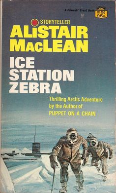 Alistair MacLean Ice Station Zebra A US submarine is sent on a rescue mission to the Arctic. In reality, it's on an espionage assignment with double agents, sabotage and murder. Pulp Fiction, Fiction Books, Science Fiction, Cool Books, My Books, Ice Station Zebra, Alistair Maclean, Adventure Novels, Crime Books