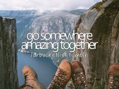 bucket list 2015 pics and quotes - Google Search with someone like my best…