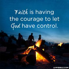 Courage to let God have control   https://www.facebook.com/TheTruthTheLifeTheWay/photos/10152495216273848