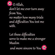 A dua to Almighty Allah Subhaanahu Wa Ta'Aala for the strength to be a better Muslim, Insha Allah!