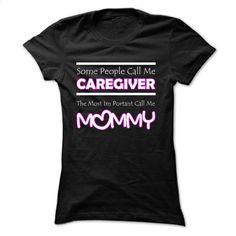 Limited Edition Caregiver Mommy T Shirt, Hoodie, Sweatshirts - t shirt design #teeshirt #clothing