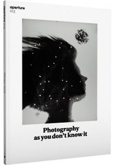 Aperture Magazine, issue #213, Winter 2013 Photography as you don't know it art #aperture