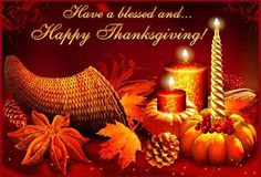 Have a blessed and happy Thanksgiving