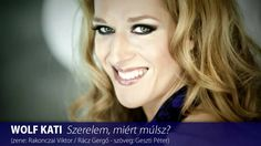 WOLF KATI - Szerelem, miért múlsz? (HD) Wolf, Music For You, Female Singers, Singing, Songs, Long Hair Styles, Youtube, Hungary, Itunes