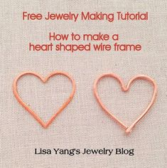 Free jewelry making tutorial on how to make a heart shaped wire frame that you can use to add beads with wire or thread. Lisa Yang's Jewelry Blog #wirejewelry