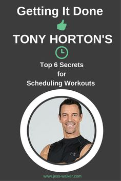 Get Tony Horton's Top 6 Secrets for scheduling workouts effectively' Tony Horton, Getting Things Done, At Home Workouts, The Secret, Schedule, How To Get, Health, Fitness, Top