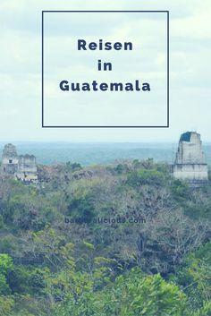 Reisen in Guatemala stand eigentlich gar nicht weit oben auf meiner Bucket List…