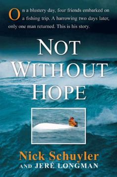 Not Without Hope  ($1.99) http://www.amazon.com/exec/obidos/ASIN/B0038B99L4/hpb2-20/ASIN/B0038B99L4 This was one of the best non-fiction books I've read in a long time. - Only Nick survived and this is his story. - Will and Nick were best friends and Corey and Marquis were new friends and training associates.