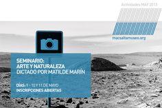 CONVOCATORIA | Actividad: Seminario de Arte y Naturaleza | Dictado por MATILDE MARÍN (Bs.As. Arg.)  | Período: 9 a 11 de Mayo | INSCRIPCIONES ABIERTAS | Organiza: macsa | ÍNFO:  http://www.macsaltamuseo.org/press/comunica/013/may/act/marin/index.htm