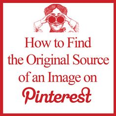 How to Find the Original Source of an Image on Pinterest! - The Graphics Fairy (Really Useful!!!)
