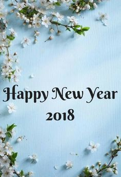 Happy new year wishes for friends 2018. Drop the last year into the silent limbo of the past. Let it go, for it was imperfect, and thank God that it can go.